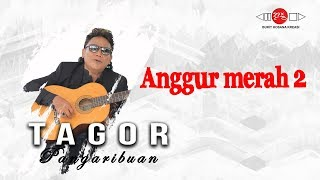 Tagor Pangaribuan - ANGGUR MERAH 2 | Official Music Video