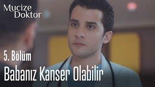 Babanız kanser olabilir - Mucize Doktor 5. Bölüm