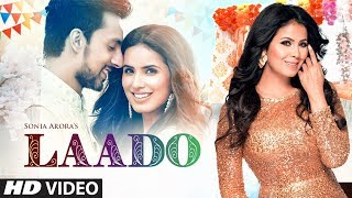 Laado (Full Song) Sonia Arora | Feat. Tanaya Sachdeva | Latest Punjabi Songs 2019