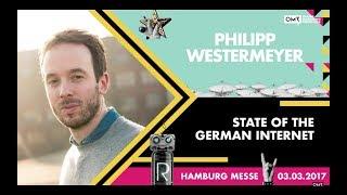 Philipp Westermeyer: State Of The Internet | OMR Festival 2017 - Hamburg, Germany | #OMR17