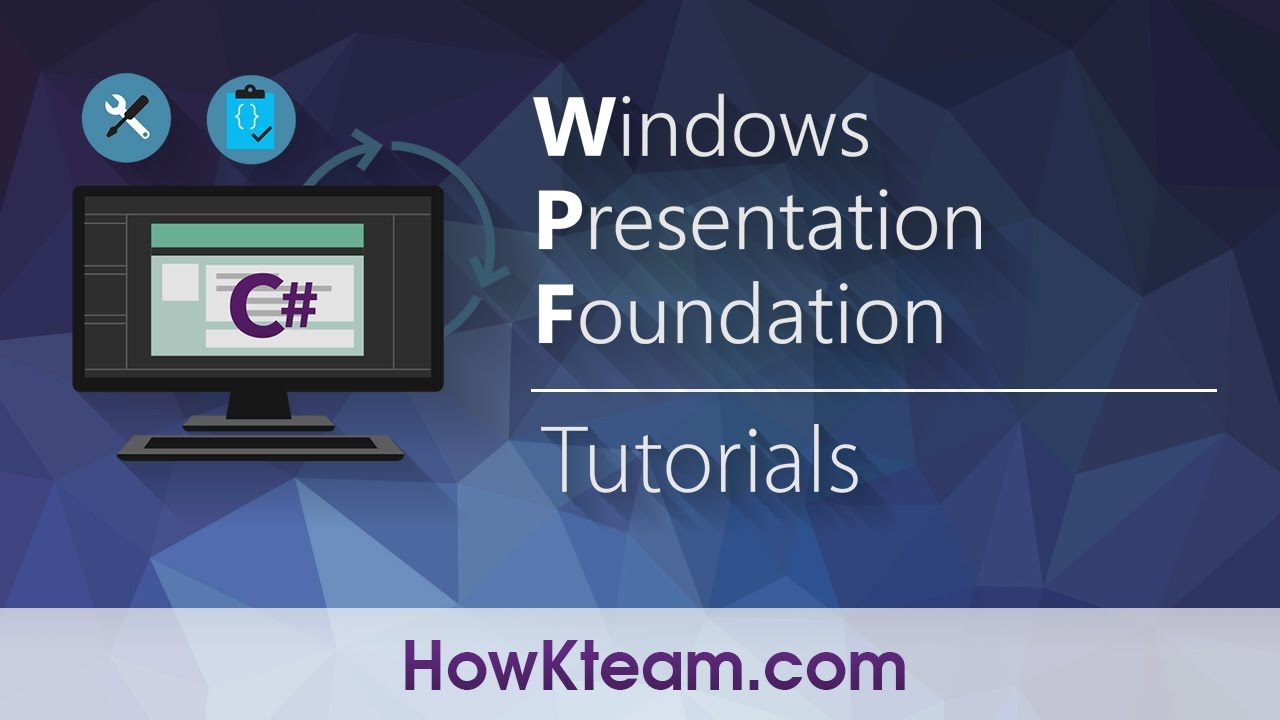 [Khóa học lập trình WPF] - Bài 0: Tổng quan WPF | HowKteam