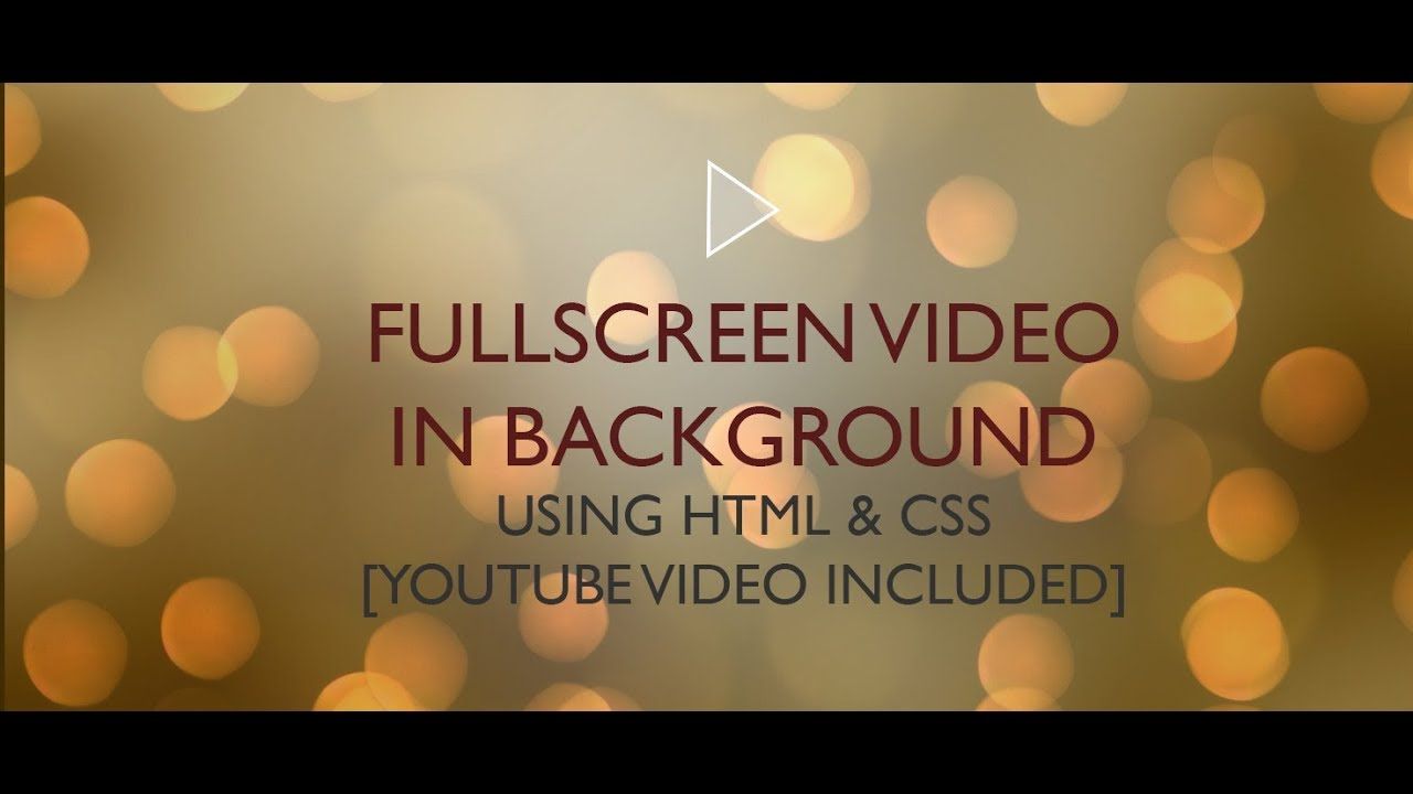 How to Create FullScreen Video Background using HTML and CSS [Youtube Video included]