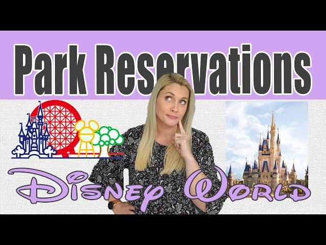 HOW TO MAKE PARK RESERVATIONS FOR DISNEY WORLD | Disney World Park Reservations | Disney Parks 2021