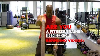 Are You A Fitness Trainer In Need Of Branding Videos? They Use Peace Entertainment, Inc.