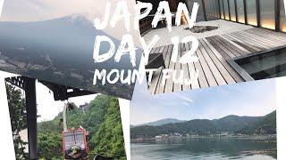 Japan Vlog - May 2017 - Day 12 - Mount Fuji and Lake Kawaguchiko