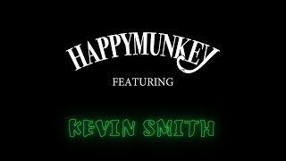 Happy Munkey Featuring: Kevin Smith | Episode 0 |