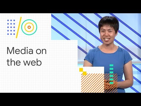 Build awesome media experiences on the web (Google I/O '18)