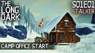 The Long Dark S01E01 (Stalker) - Camp Office Start [Mystery Lake] - The Long Dark Episode 1