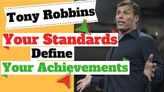 Tony Robbins Your Standards Define Your Achievements! How to Achieve Your Goals.