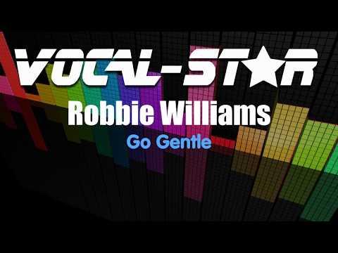 Robbie Williams - Go Gentle (Karaoke Version) With Lyrics HD Vocal-Star Karaoke