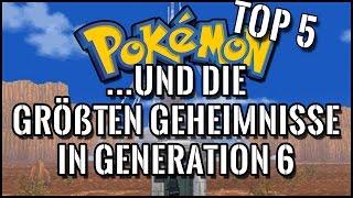 Top 5 der größten Geheimnisse der 6. Generation von Pokemon!