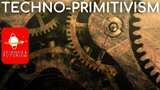 Techno-Primitivism