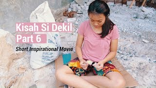 Kisah Si Dekil Part 6 // Short Inspirational Movie