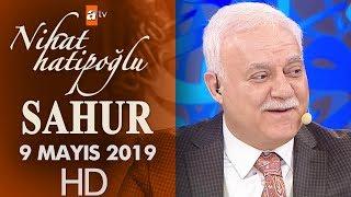 Nihat Hatipoğlu ile Sahur - 9 Mayıs 2019