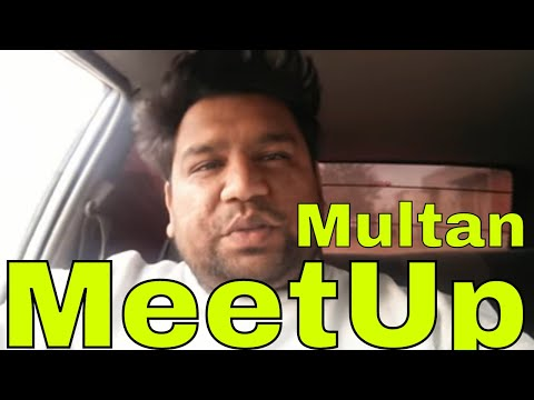 MeetUp Multan - Ek Din Shahid Hussain joiya k Sath