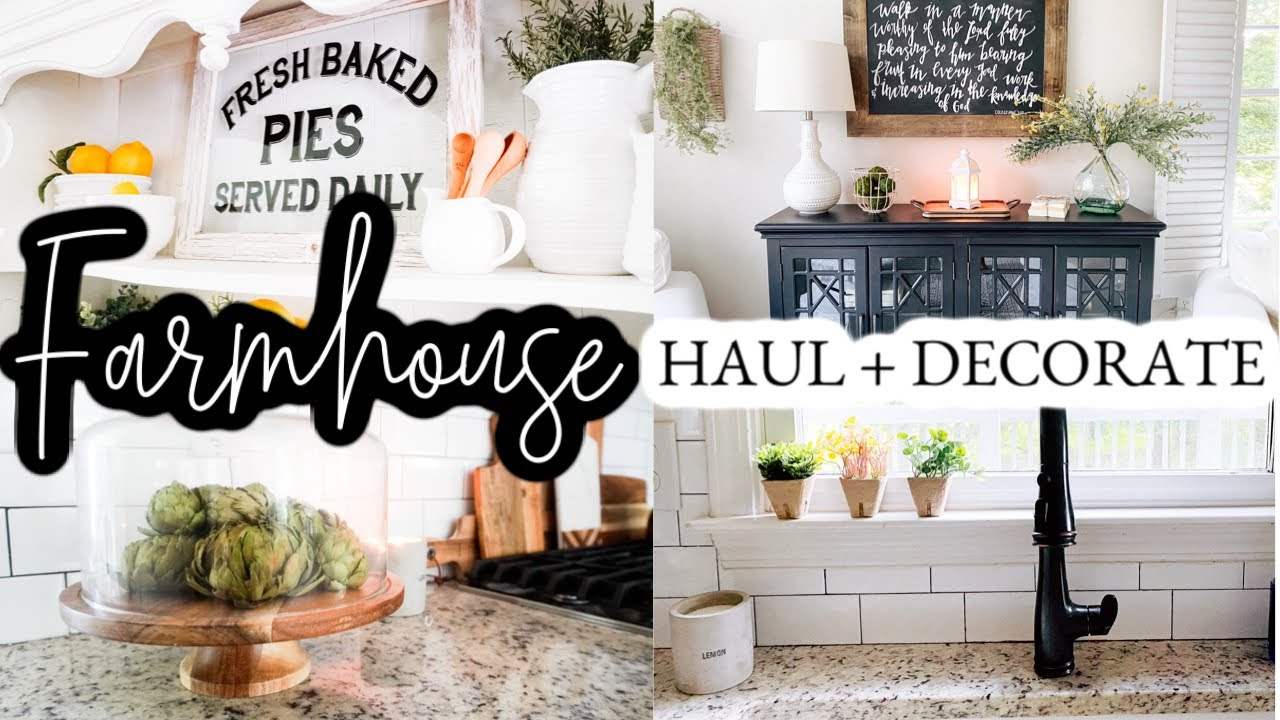 FARMHOUSE DECOR HAUL + DECORATE #WITHME | DECORATING IDEAS