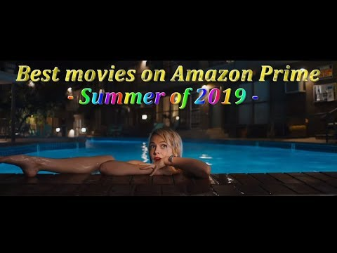 Best Movies On Amazon Prime Summer 2019
