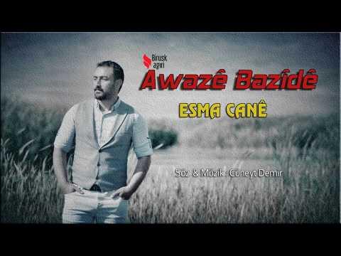 AWAZE BAZİDE - ESMA CANÊ / YENİ 2017