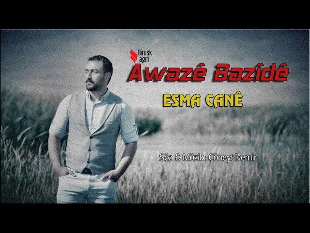 AWAZÊ BAZÎDÊ - ESMA CANÊ (Official Music)