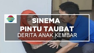 Download Video Sinema Pintu Taubat - Derita Anak Kembar MP3 3GP MP4