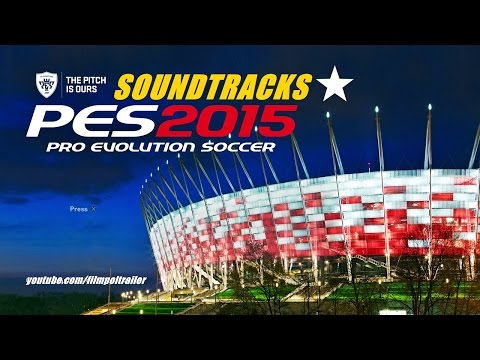PES 2015 OFFICIAL SOUNDTRACKS PES 2015 MÜZİKLERİ