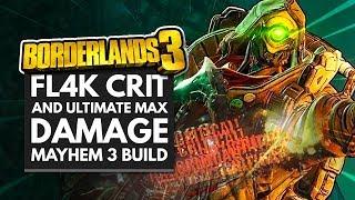 Borderlands 3 Best Builds | FL4K Ultimate Crit & Max Damage Mayhem 3 Build