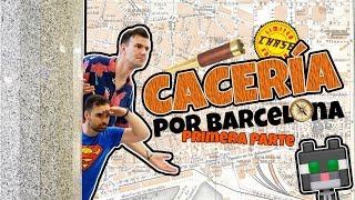 De CACERÍA por Barcelona. 1ª parte