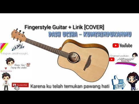 Fingerstyle Guitar Cover +Lirik : DASH UCIHA - MERINDUKANMU [KARAOKE]
