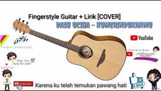 Fingerstyle Guitar Cover Lirik DASH UCIHA MERINDUKANMU KARAOKE