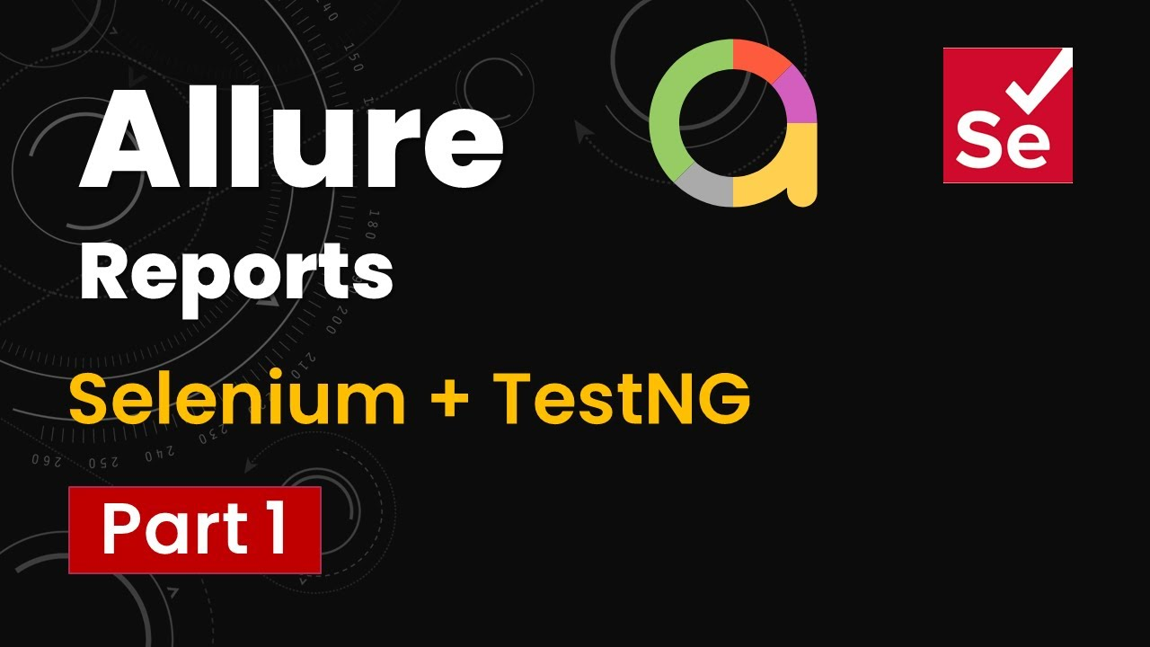 Part1-How To Generate Allure Reports in Selenium & TestNG