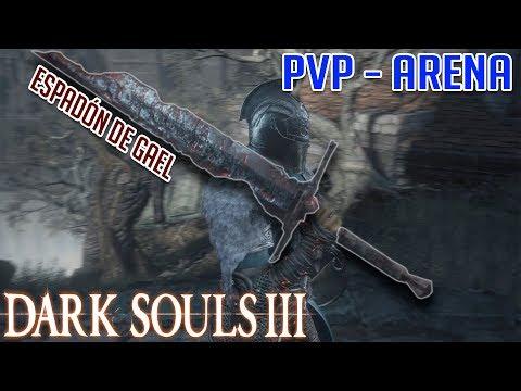 Dark Souls 3 PVP En Español - ESPADON DE GAEL - ANIMU EDITION
