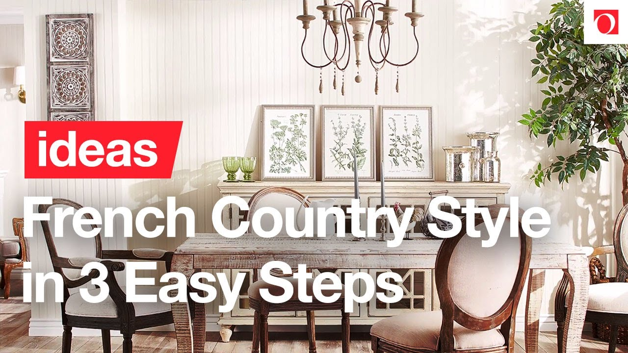 3 Easy Tips To Decorate With French Country Style