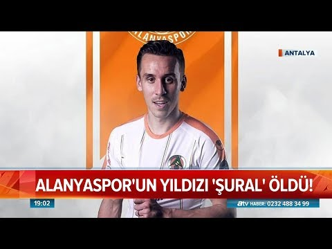 Alanyaspor'un yıldızı Şural öldü! - Atv Haber 29 Nisan 2019