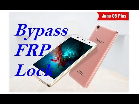 Bypass - Remove FRP Lock Masstel Juno Q5 Plus Android 7 0 OK by vungoc  mobile