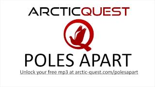 Arctic Quest - Poles Apart (FREE mp3 giveaway)