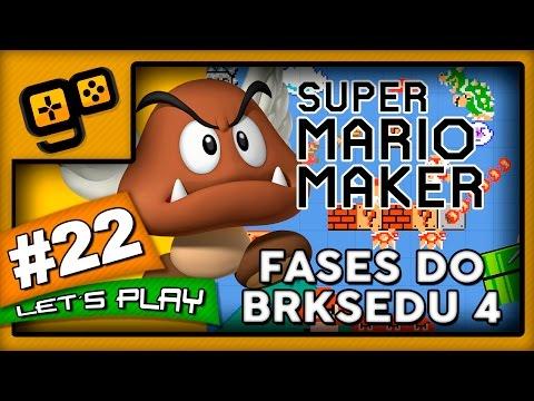 Let's Play: Super Mario Maker - Parte 22 - Fases do BRKsEDU 4