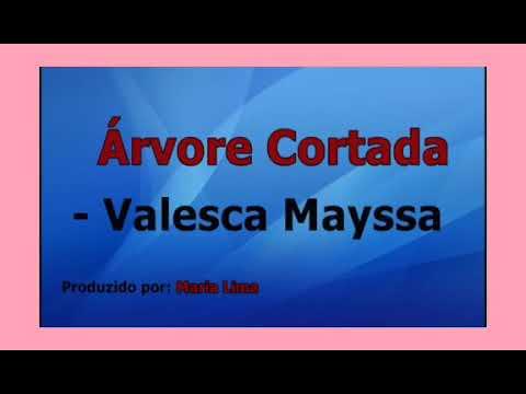 Download ÁRVORE CORTADA / LETRA E VOZ / VALESCA MAYSSA
