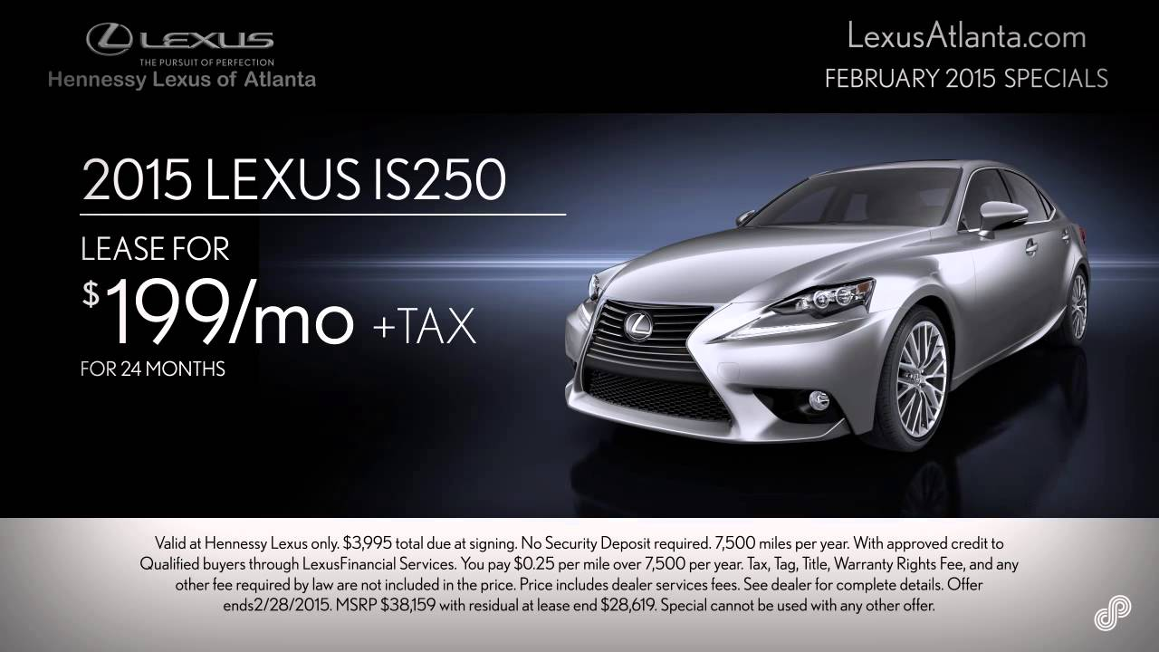 Lexus Lease Offers >> 2015 Lexus Is250 Lease Offer Hennessy Lexus Atlanta February 2015