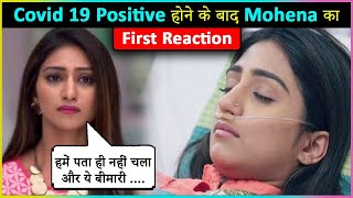 Mohena Kumari REVEALS Truth Behind Her Being Covid 19 Positive