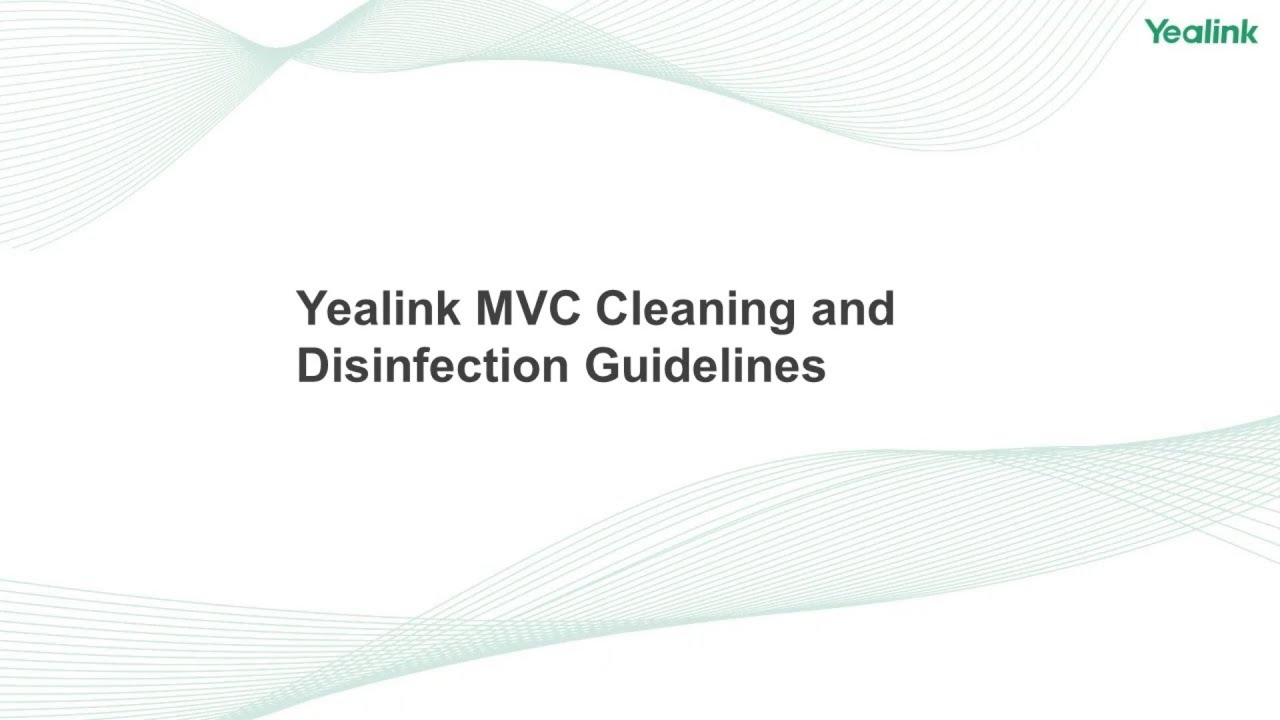 Yealink MVC Cleaning and Disinfection Guidelines