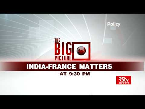 Promo - The Big Picture: India-France Matters| 9:30 pm