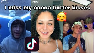I Miss My Cocoa Butter Kisses Hope You Smile When You Listen TikTok Compilation    Love Songs