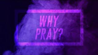 Why Pray? | Elevate Church