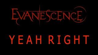 Evanescence - Yeah Right Lyrics (The Bitter Truth)