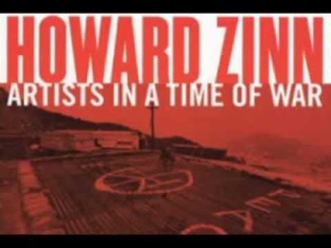 "Howard Zinn ""Artists in the time of War"""
