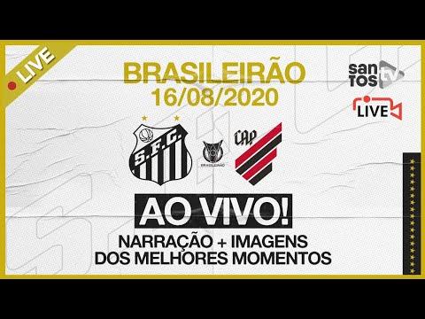 AO VIVO: SANTOS 3 X 1 ATHLETICO-PR  | BRASILEIRÃO (16/08/20)
