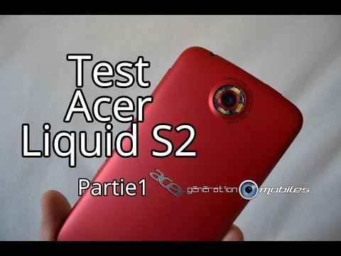 Test du smartphone Acer Liquid S2 déballage et design (unbox