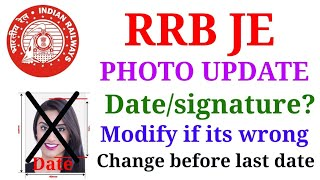 RRB JE PHOTO AND SIGNATURE UPLOAD || RRB JE LATEST UPDATE ABOUT PHOTO || SINGATURE OR DATE ON PHOTO?