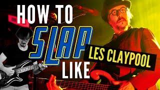 How To SLAP Like Les Claypool