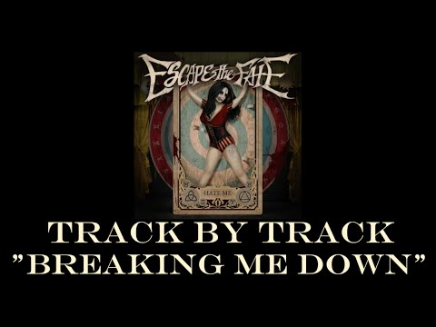 Escape the Fate - Breaking Me Down (Track by Track)